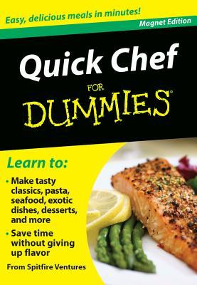 Quick Chef for Dummies: Easy, Delicious Meals in Minutes!  by  Spitfire Ventures Inc