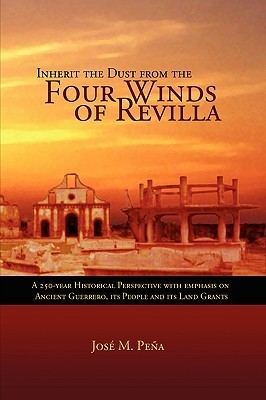 Inherit the Dust from the Four Winds of Revilla José M. Pena