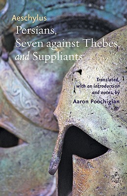 Three Plays: Persians / Seven Against Thebes / Suppliants Aeschylus