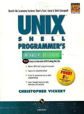 UNIX Shell Programmers Interactive Workbook  by  Christopher Vickery