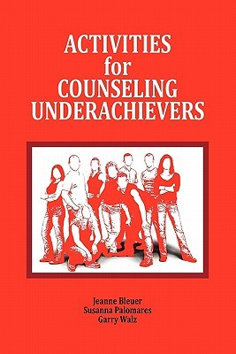 Activities for Counseling Underachievers Jeanne Bleuer