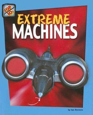 Extreme Machines Ian Stevens