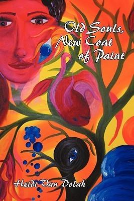 Old Souls, New Coat of Paint  by  Heidi Van Dolah