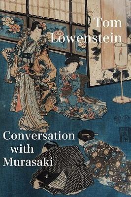 Conversation with Murasaki Tom Lowenstein