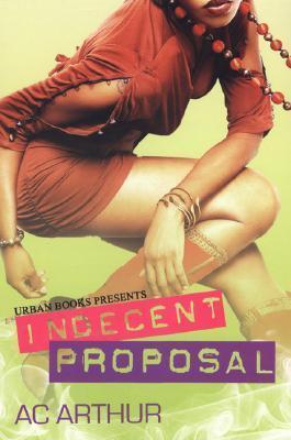 Indecent Proposal A.C. Arthur