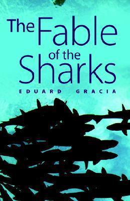 The Fable of the Sharks Eduard Gracia