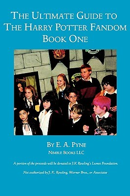 Ultimate Guide to Harry Potter Fandom: Book One  by  Erin A. Pyne