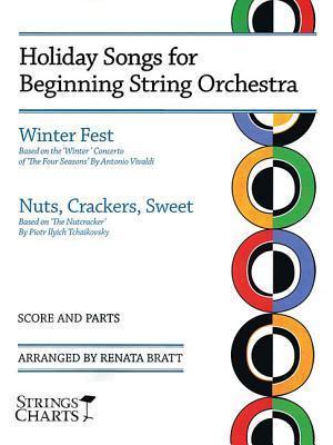 Holiday Songs for Beginning String Orchestra: Strings Charts Series Renata Bratt
