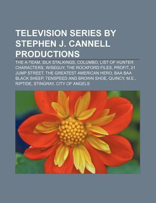 Television Series  by  Stephen J. Cannell Productions: The A-Team, Silk Stalkings, Columbo, List of Hunter Characters, Wiseguy by Source Wikipedia