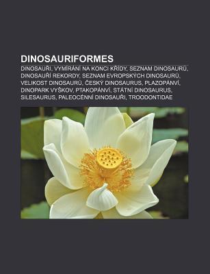 Dinosauriformes: Dinosau I, Vym R N Na Konci K Dy, Seznam Dinosaur , Dinosau Rekordy, Seznam Evropsk Ch Dinosaur , Velikost Dinosaur  by  Source Wikipedia
