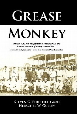 Grease Monkey: Races, Racers, and Racism, Collide Head-On  by  Steven G. Percifield