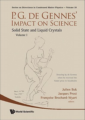 P.G. de Gennes Impact on Science - Volume I: Solid State and Liquid Crystals Pierre-Gilles de Gennes