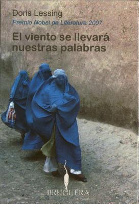 El Viento Se Llevara Nuestras Palabras  by  Doris Lessing