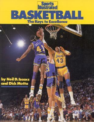 Basketball: The Keys to Excellence  by  Neil D. Isaacs