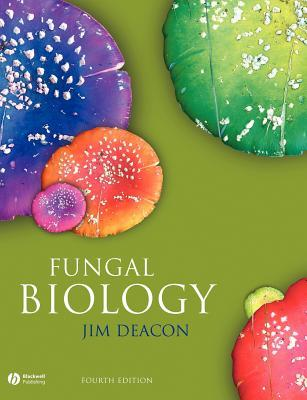 Fungal Biology: Core Concepts and Problems  by  Jim Deacon