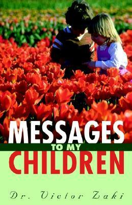 Messages to My Children  by  Victor Zaki