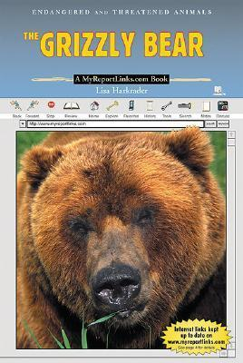 The Grizzly Bear: A Myreportlinks.com Book Lisa Harkrader