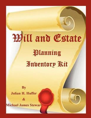 Will and Estate Planning Inventory Kit  by  Michael James Stewart