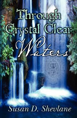 Through Crystal Clear Waters  by  Susan D. Shevlane
