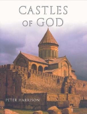 Castles Of God: Fortified Religious Buildings Of The World Peter Harrison