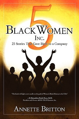 5 Black Women Inc.  by  Annette Britton