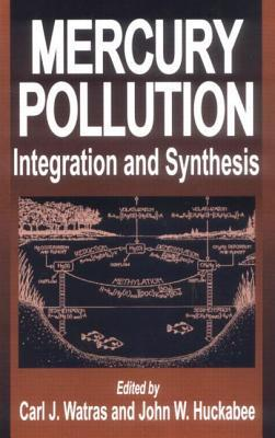 Mercury Pollution Integration and Synthesis  by  Carl J. Watras