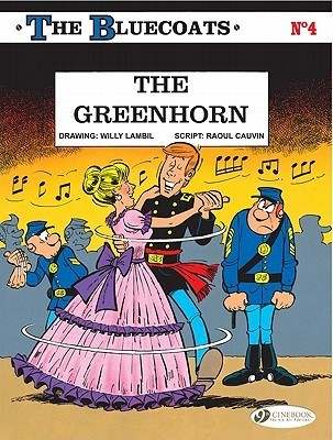 The Greenhorn (The Bluecoats, #4)  by  Raoul Cauvin
