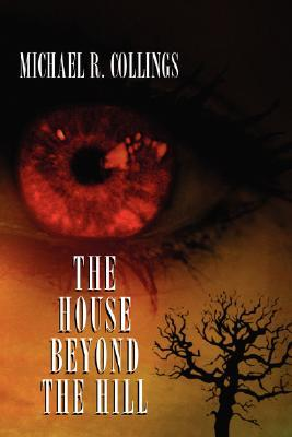 The House Beyond the Hill  by  Michael R. Collings