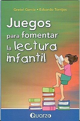 Juegos Para Fomentar la Lectura Infantil  by  Gretel García