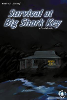 Survival at Big Shark Key Dorothy Brenner Francis