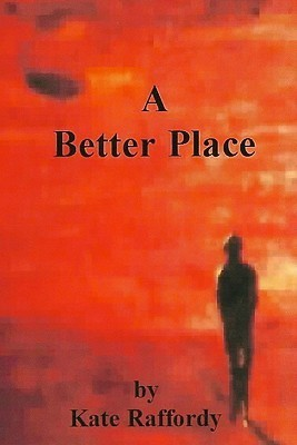 A Better Place Kate Raffordy