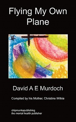 Flying My Own Plane David A.E Murdoch