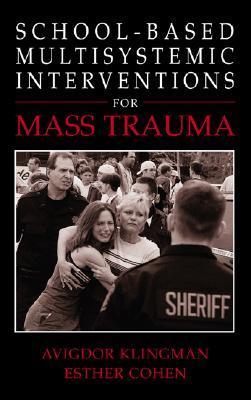 School-Based Multisystemic Interventions for Mass Trauma Avigdor Klingman
