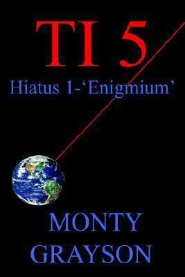 Ti 5: Hiatus 1-Enigmium Monty Grayson