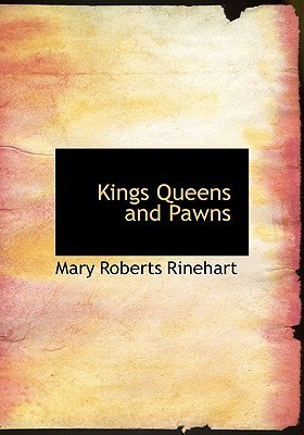 Kings Queens and Pawns (Large Print Edition): An American Woman at the Front  by  Mary Roberts Rinehart