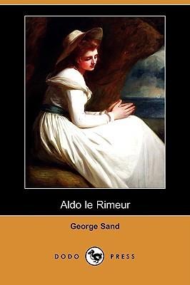 Aldo Le Rimeur  by  George Sand