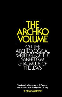 Archaeological Writings of the Sanhedrin and Talmuds of the Jews William Dennes Mahan