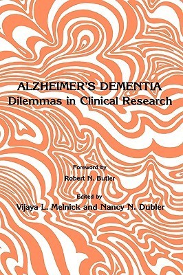 Alzheimer S Dementia: Dilemmas in Clinical Research Vijaya L. Melnick