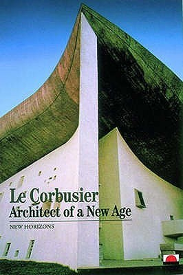 Le Corbusier: Architect Of A New Age  by  Jean Jenger