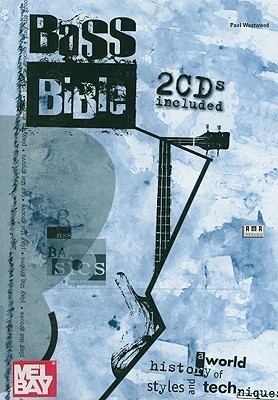 BASS BIBLE: A World History of Styles and Techniques Bk/2 CDs  by  Paul Westwood