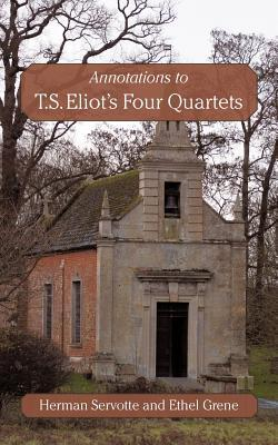 Annotations to T.S. Eliots Four Quartets  by  Ethel Grene