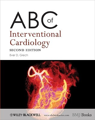 ABC of Interventional Cardiology  by  Ever D. Grech