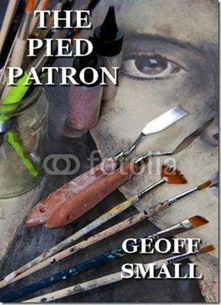 The Pied Patron  by  Geoff Small