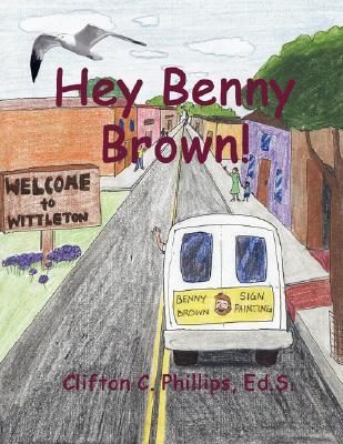 Hey Benny Brown  by  Clifton C. Phillips