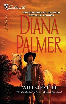 Will of Steel (The Men of Medicine Ridge, #4)  by  Diana Palmer