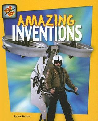 Amazing Inventions (Top 10s)  by  Ian Stevens
