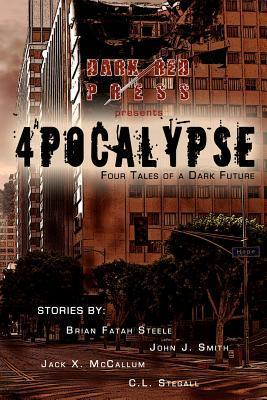 4pocalypse: Four Tales of a Dark Future  by  C.L. Stegall