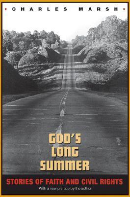Gods Long Summer: Stories of Faith and Civil Rights  by  Charles Marsh