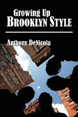 Growing Up Brooklyn Style Anthony DeNicola