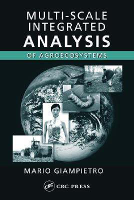 Multi-Scale Integrated Analysis of Agroecosystems  by  Mario Giampietro